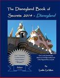 The Disneyland Book of Secrets 2014 - Disneyland, Leslie Le Mon, 1492850152