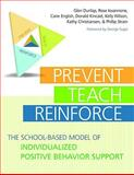 Prevent-Teach-Reinforce : The School-Based Model of Individualized Positive Behavior Support, Dunlap, Glen and Lovannone, Rose, 1598570153