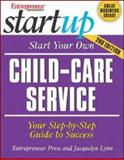 Start Your Own Child-Care Service, Lynn, Jacquelyn, 1599180154