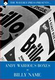 The Waverly Press Presents Volume 8. Andy Warhol's Boxes by Billy Name : Regular Edition, , 1626280150