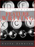 21st Century Feature Writing, Johnson, Carla, 0205380158