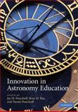 Innovation in Astronomy Education, Pasachoff, Jay M. and Ros, Rosa M., 0521880157