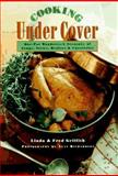 Cooking under Cover, Linda Griffith and Fred Griffith, 1576300153