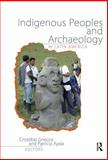 Indigenous Peoples and Archaeology in Latin America 9781611320152