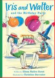 Iris and Walter and the Birthday Party, Elissa Haden Guest, 0152050159