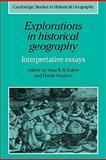 Explorations in Historical Geography : Interpretative Essays, , 0521180155