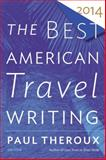 The Best American Travel Writing 2014, , 0544330153