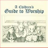 A Children's Guide to Worship, Muzzy Vance Boling and Lauren J. Muzzy, 0664500153