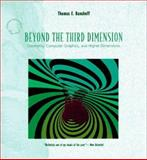 Beyond the Third Dimension : Geometry, Computer Graphics and Higher Dimensions, Banchoff, Thomas F., 0716760150