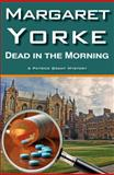 Dead in the Morning, Margaret Yorke, 0755130154