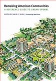 Remaking American Communities : A Reference Guide to Urban Sprawl, , 0803260156
