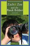 Zach and Zoe and the Bank Robber, Kristin Butcher, 155277015X