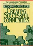 Resource Guide for Creating Successful Communities, Conservation Foundation Staff and Mantell, Michael A., 1559630159