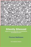 Silently Silenced : Essays on the Creation of Acquiescence in Modern Society, Mathiesen, Thomas, 1904380158