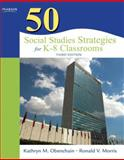 50 Social Studies Strategies for K-8 Classrooms, Obenchain, Kathryn M. and Morris, Ronald V., 0137050151