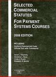 Selected Commercial Statutes for Payment Systems Courses 2008, Chomsky, Carol L. and Kunz, Christina L., 0314190155