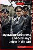 Operation Barbarossa and Germany's Defeat in the East, Stahel, David, 052117015X