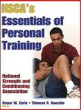 NSCA's Essentials of Personal Training, Earle, Roger W. and National Strength and Conditioning Association Staff, 0736000151