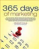 365 Days of Marketing, Elizabeth Kraus, 1463660154