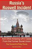 Russia's Roswell Incident, Paul Stonehill and Philip Mantle, 147523015X