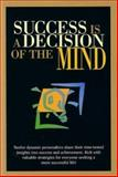 Success Is a Decision of the Mind, Kathy Foltner, 1885640153