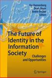 The Future of Identity in the Information Society : Challenges and Opportunities, , 3642100155