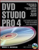 DVD Studio Pro 4 : The Complete Guide to DVD Authoring with Macintosh, Nazarian, Bruce C., 0071470158