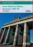 From Kaiser to Fuhrer - Germany, 1900-45 : For Edexcel, Layton, Geoff, 0340990155