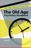 The Old Age Psychiatry Handbook : A Practical Guide, Boyce, Niall and Rodda, Joanne, 0470060158