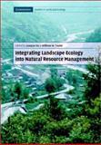 Integrating Landscape Ecology into Natural Resource Management 9780521780155