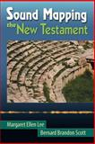 Sound Mapping the New Testament, Lee, Margaret Ellen and Scott, Bernard Brandon, 1598150154