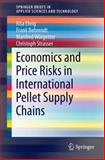 Economics and Price Risks in International Pellet Supply Chains, Ehrig, Rita and Behrendt, Frank, 3319070150