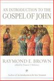 An Introduction to the Gospel of John, Brown, Raymond E. and Moloney, Francis J., 0300140150