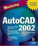 Mastering AutoCAD 2002, George Omura, 0782140157