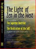 The Light of Zen in the West : Incorporating the Supreme Doctrine and the Realization of the Self, Benoit, Hubert and Rooth, Graham, 1845190157