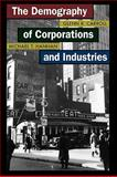 The Demography of Corporations and Industries, Carroll, Glenn R. and Hannan, Michael T., 0691120153