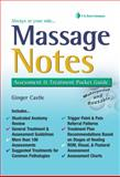Massage Notes : A Pocket Guide to Assessment and Treatment, Ackerman, G. Adolph and Castle, Ginger, 0803600151