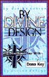 By Divine Design, Dana Key, 0805440151