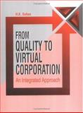 From Quality to Virtual Corporation an Integrated Approach, Suhas H K Staff, 0849310156