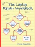 The Laptop Repair Workbook, Morris Rosenthal, 0972380159
