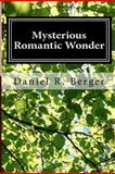 Mysterious Romantic Wonder, Daniel Berger, 1463700156