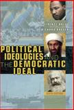 Political Ideologies and the Democratic Ideal, Ball, Terence and Dagger, Richard, 0321390156