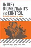Injury Biomechanics and Control : Optimal Protection from Impact, Pilkey, Walter D. and Balandin, Dmitry V., 047010015X