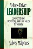 Values-Driven Leadership : Discovering and Developing Your Core Values for Ministry, Malphurs, Aubrey, 0801090156