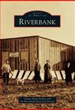 Riverbank, Glenn Allen Ditman and the Riverbank Historical Society, 146713015X