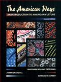 The American Ways : An Introduction to American Culture, Datesman, Maryanne Kearny and Crandall, Jo Ann, 0133420159