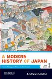 A Modern History of Japan : From Tokugawa Times to the Present, Gordon, Andrew, 0199930155