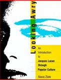 Looking Awry : An Introduction to Jacques Lacan Through Popular Culture, iek, Slavoj, 026274015X