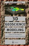 3D Geoscience Modeling : Computer Techniques for Geological Characterization, Houlding, Simon, 0387580158