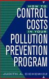 How to Control Costs in Your Pollution Prevention Program, Cichowicz, Judith A., 0471180157